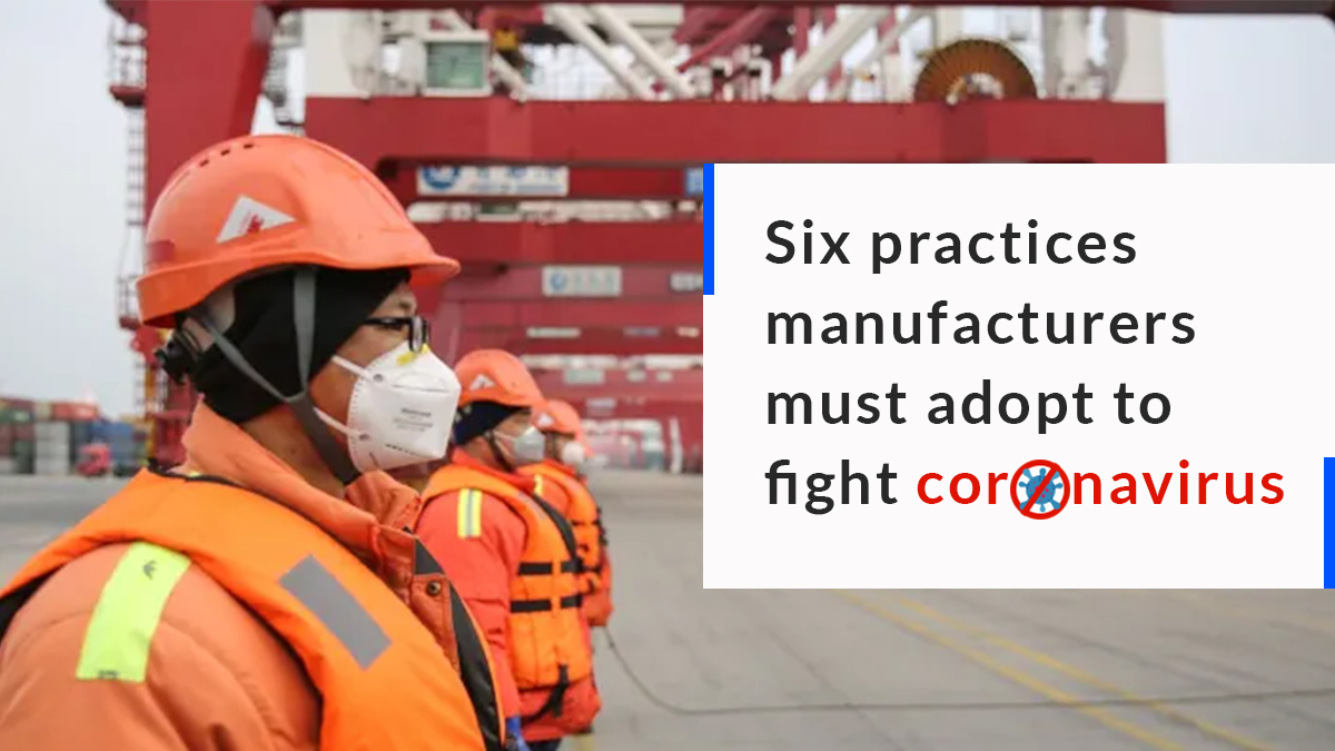 Best Practices for Manufactures to fight Corona Virus