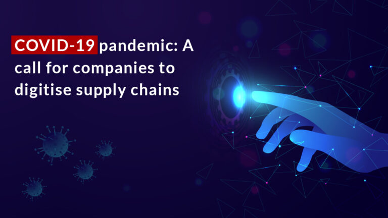 COVID-19 pandemic: A call for companies to digitise supply chain